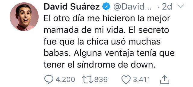 Si en realidad este tuit lo ha escrito @DavidSuarez_V, no tengo palabras para describir lo que siento hacia él.