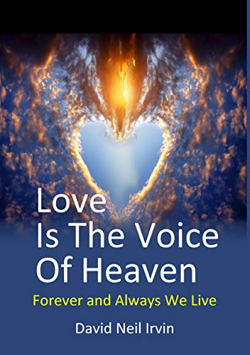 Read Free on #KindleUnlimited #Book Love Is The Voice Of Heaven: Forever and Always we Live *** Top 5 Book *** by David Neil Irvin https://amzn.to/2EaxZRy  44 pieces of inspiration & subjects covered: loss of a loved one, Angels, God and spirit #spiritual #inspiration #KU
