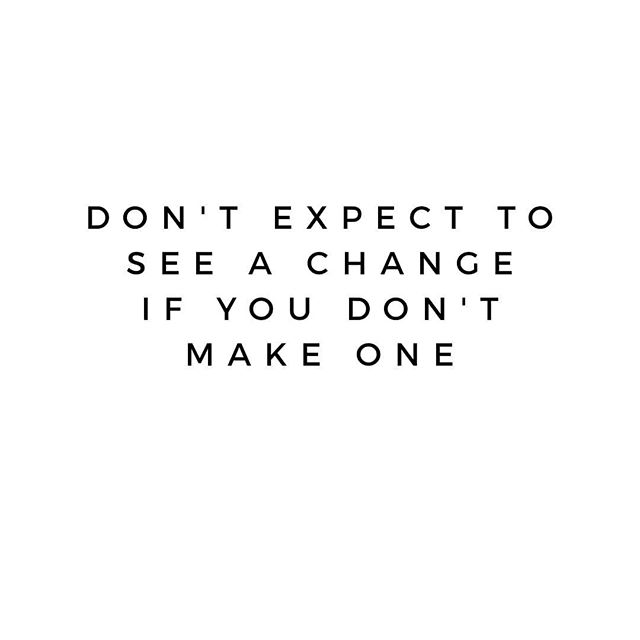 Reposting @nicgil_: Don't expect to see a change if you don't make one.  #positivequotes #happiness #entrepreneur #happy #lifelessons #instaquote #thoughts #digitalmarketing #hustle  #youngentrepreneur #quotesoftheday #inspire #motivational #wisdom #positivity #mindset #goals