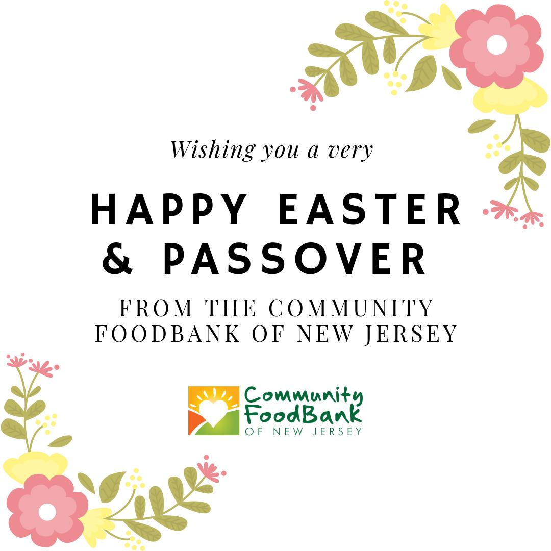 We hope that your holidays are filled with family, giving, and love. Happy Easter and Passover to everyone celebrating from all of us at the Community FoodBank of New Jersey.