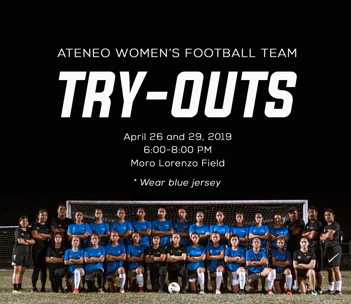 Don't miss out. Join our try-outs! The Ateneo Women's Football Team will be holding try outs this month. See you there! One big fight!  April 26 and 29, 2019 6-8 PM  Moro Lorenzo Field Wear blue jersey