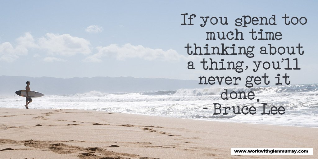 If you spend too much time thinking about a thing, you'll never get it done. #BruceLee #JustDoIt #MotivationalQuote