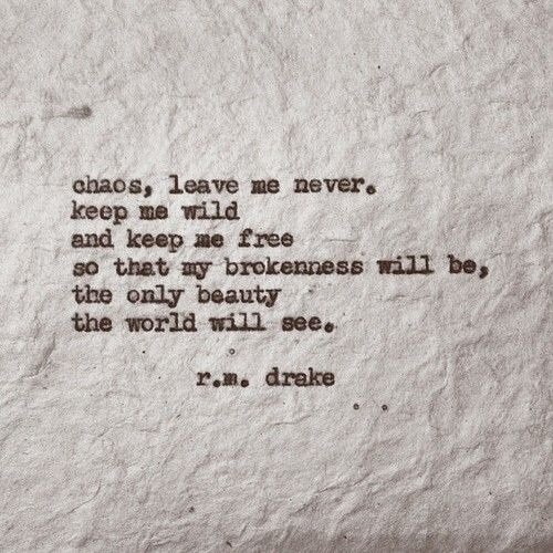 Chaos, leave me never...  #quote #note  Retweet TheQuoteToday #quotes