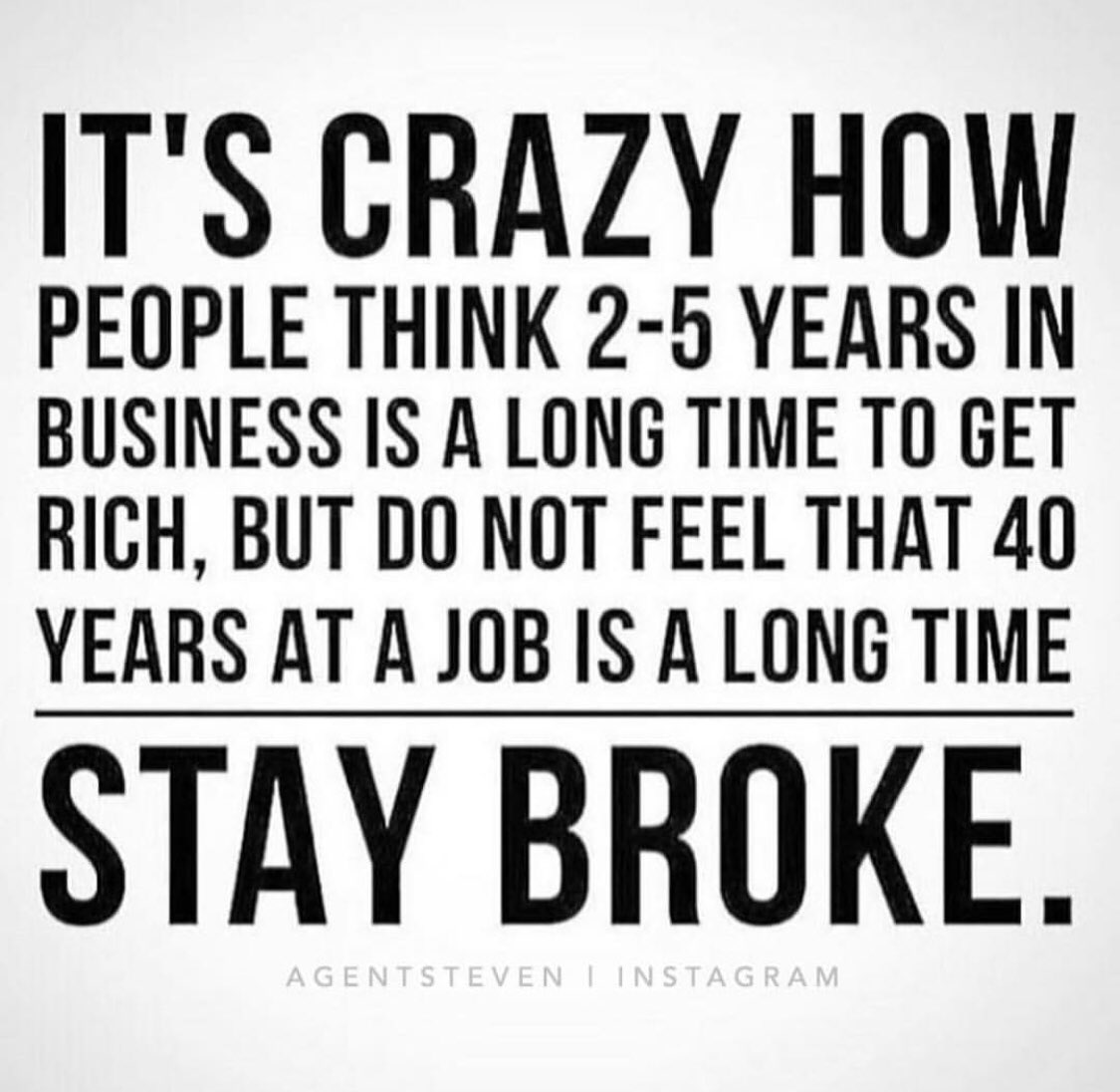 Keep grindin'. Find out what works and what doesn't. Be open 2 mistakes. Course correct. Meet ur professional/personal goals. 1 step at a time. It won't happen all at once. You got it.  #motivation #advice #staythecourse #smallbusiness #entrepreneur #determination #laserfocus