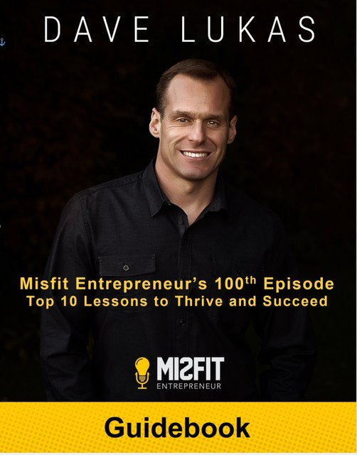 """Get your FREE """"Top 10 Lessons to #Thrive and #Succeed"""" Guidebook with #action steps from over 100 interviews with the highest performing Misfit Entrepreneurs!  Get your copy at http://www.misfitentrepreneur.com/lessons.html  #entrepreneur #motivation #inspiration #personalgrowth #GSD #leadership"""