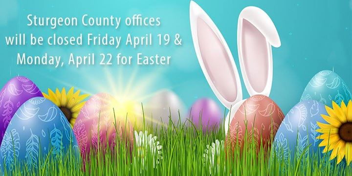 #SturgeonCounty offices will be closed tomorrow in observance of Easter Monday. We hope the Easter Bunny was good to you! .