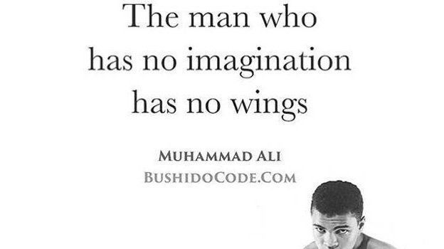 The man who has no imagination has no wings. #MuhammadAli <br>http://pic.twitter.com/f07q01rjM0