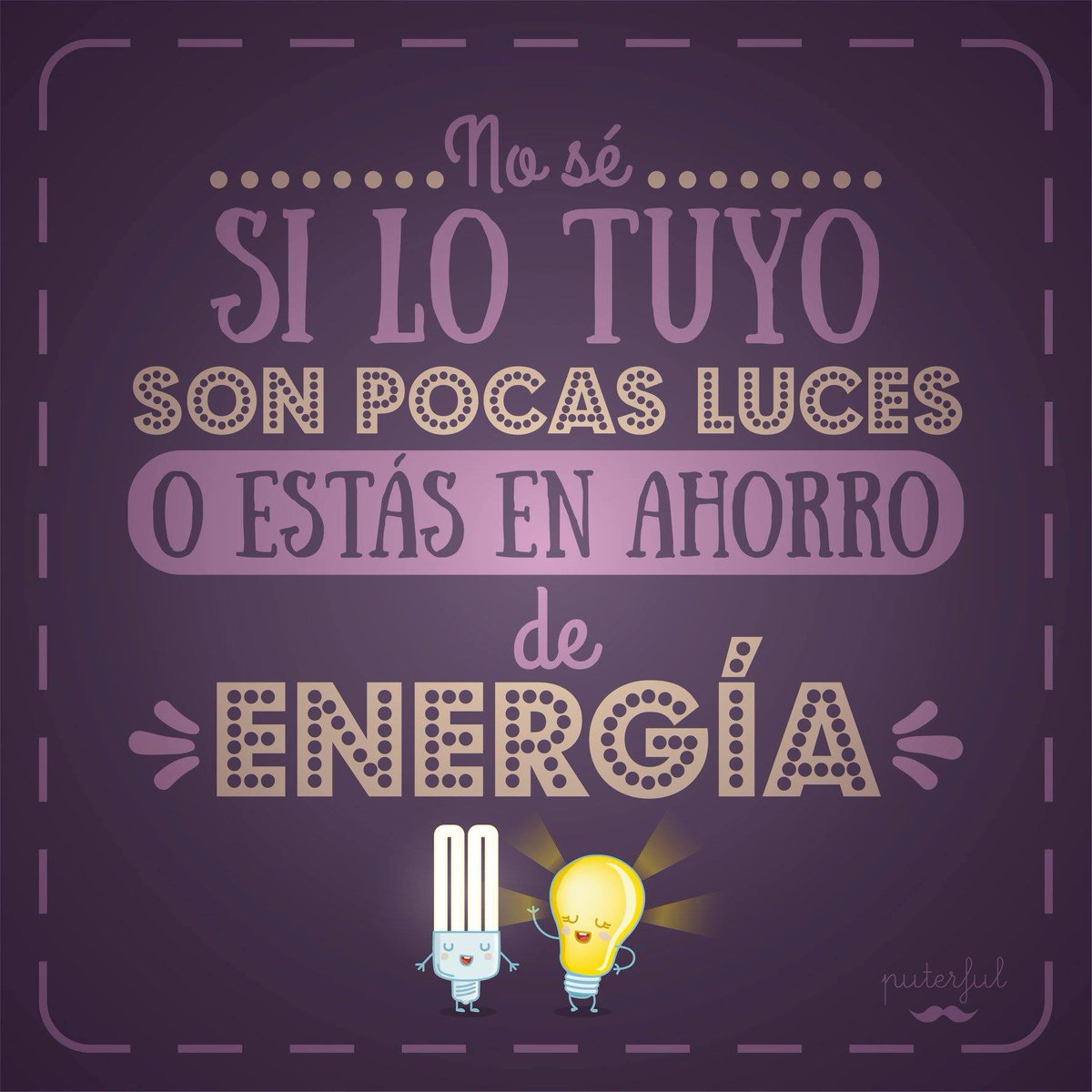 """Puterful on Twitter: """"¿Pocas luces?… """""""