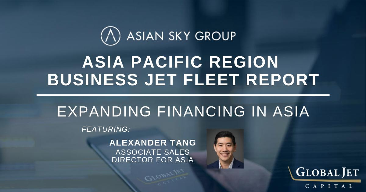 Check out Global Jet Capital Alexander Tang's feature in the recent @AsianSkyGroup Business Jet Fleet Report on Expanding Financing in Asia. Read more: bit.ly/2ZsswOz. #bizav #aviation #businessaviation