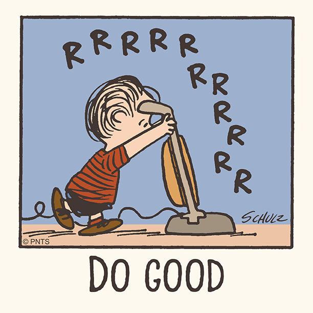 Do good today and every day.