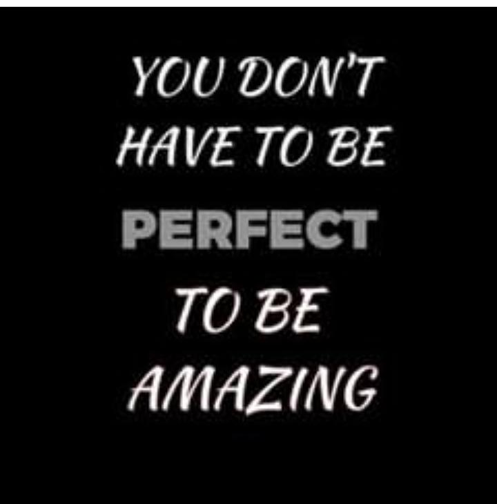 You can be amazing without been perfect... #EarthDay #ThinkBIGSundayWithMarsha #TWICE_FANCY #gbolahanirebami #life
