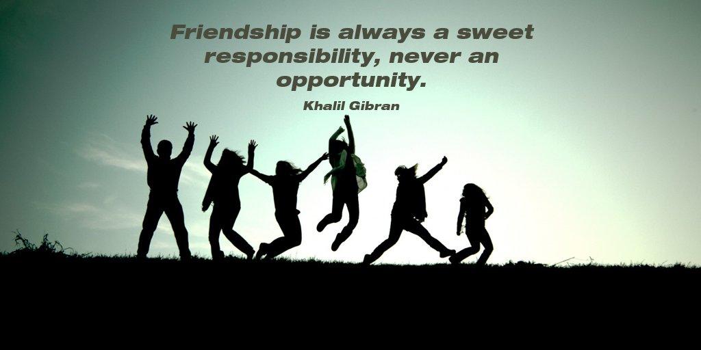 #Friendship is always a sweet #responsibility, never an #opportunity. - Khalil Gibran   Via @tim_fargo  #MondayMotivation #MondayThoughts #ThinkBIGSundayWithMarsha #TuesdayThoughts @gary_hensel @KariJoys #quote @Inspireu2Action @peac4love @tomalpat @ramblingsloa @arunbhar