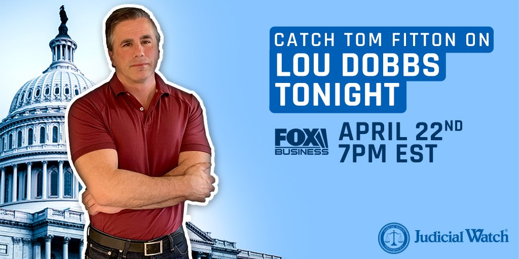 "Judicial Watch President @TomFitton will appear on ""Lou Dobbs Tonight"" on @FoxBusiness at 7 pm tonight, April 22, to discuss the Mueller Report aftermath and pursuit of President @realDonaldTrump 's business records."
