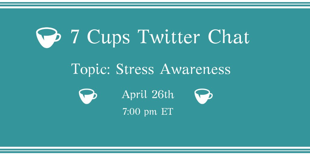 Join us for our #7CupsChat on #Stress Awareness on April 26th at 7pm EST! ☕️💚 https://bit.ly/2VTCA0X #StressAwarenessMonth