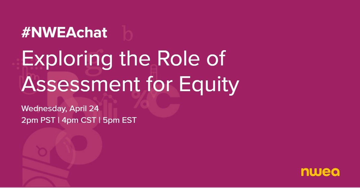 #ICYMI - Join us for #NWEAchat on April 24. We're going to discuss #assessments for #equity. Should be a great conversation! Hosted by - Dr. Beth Tarasawa (@bethtarasawa) and Dr. Christine Pitts (@cmtpitts) #edequity #edchat @DouglasReeves @jennbellell @nate_tk421