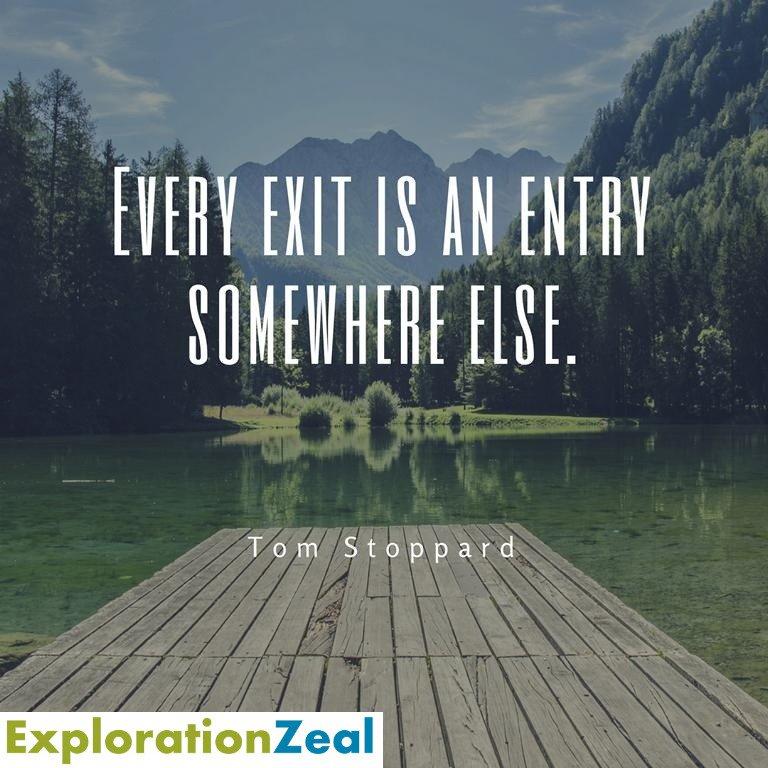 Every Exit is an Entry somewhere else -Tom Stoppart . . . . . . #explorationzeal #zealtoexplore #lovelife #motivation #travelmotivation #election2019 #chardham2019 #zealtolife