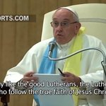 """Image for the Tweet beginning: Francis: """"I like the Lutherans"""