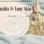 Image for the Tweet beginning: Cannabis and Your Skin -As