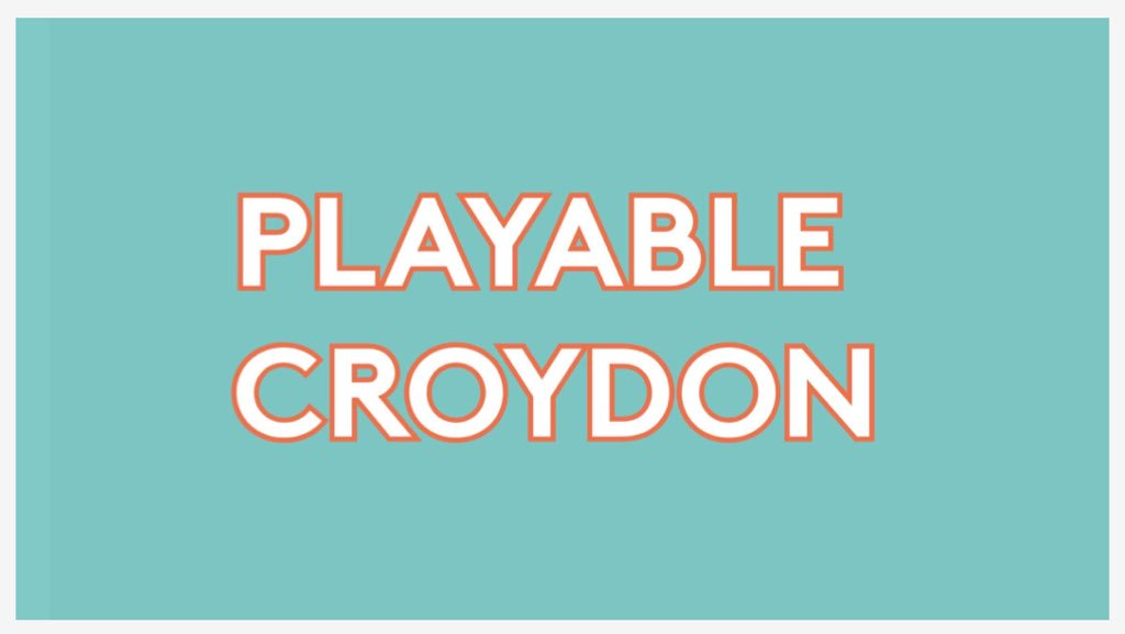 #PlayableCroydon