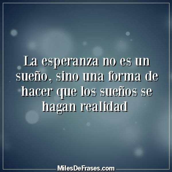 Frases En Imágenes Twitterren La Esperanza No Es Un Sueño