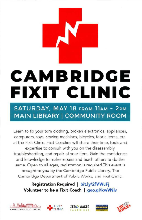Learn to fix your broken items. @FixitClinic Coaches will share their time, tools and expertise to consult with you on the disassembly, troubleshooting, and repair of your item. Sat, May 18, 11 - 2 PM. To register:  http://bit.ly/2Zm7HEM   @CambridgeDPW @STEAM_Cambridge