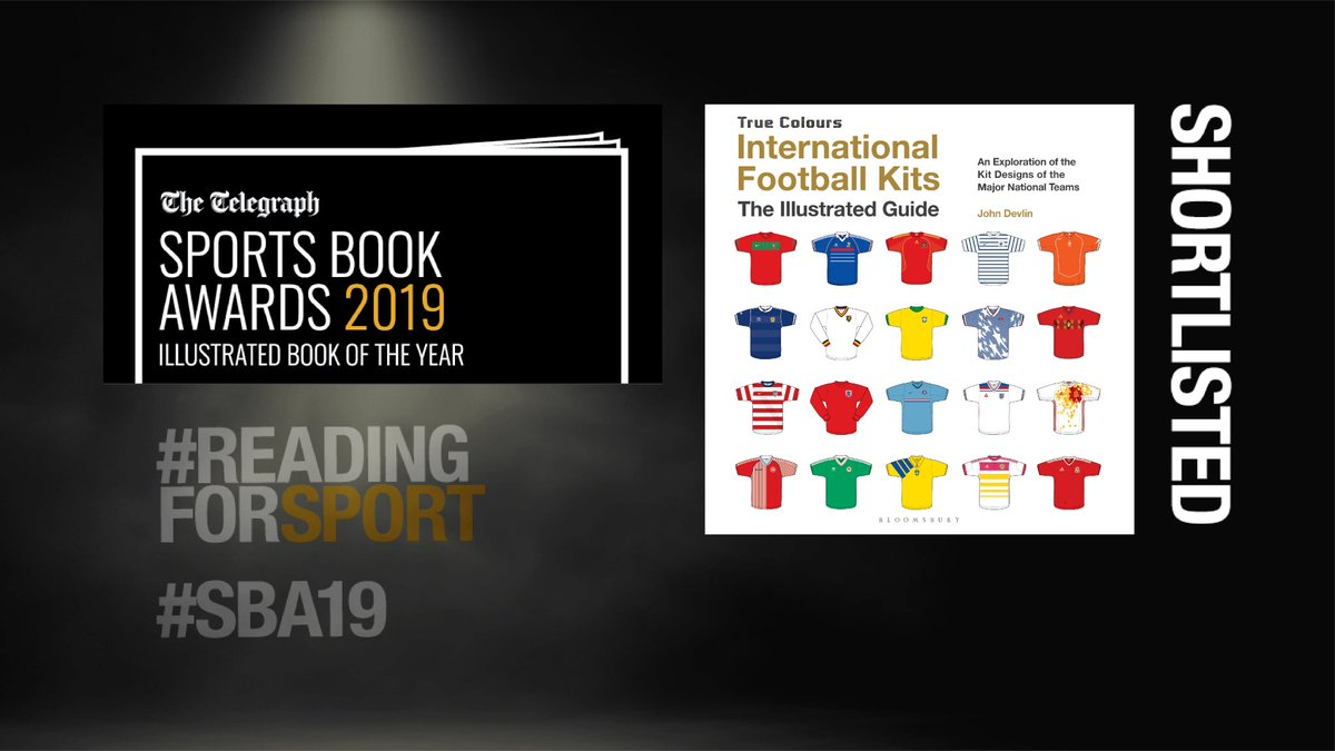 1fe259da1 I m honoured and thrilled to announce that True Colours  International  Football Kits has been shortlisted for The Telegraph Sports Book Awards  2019 in the ...