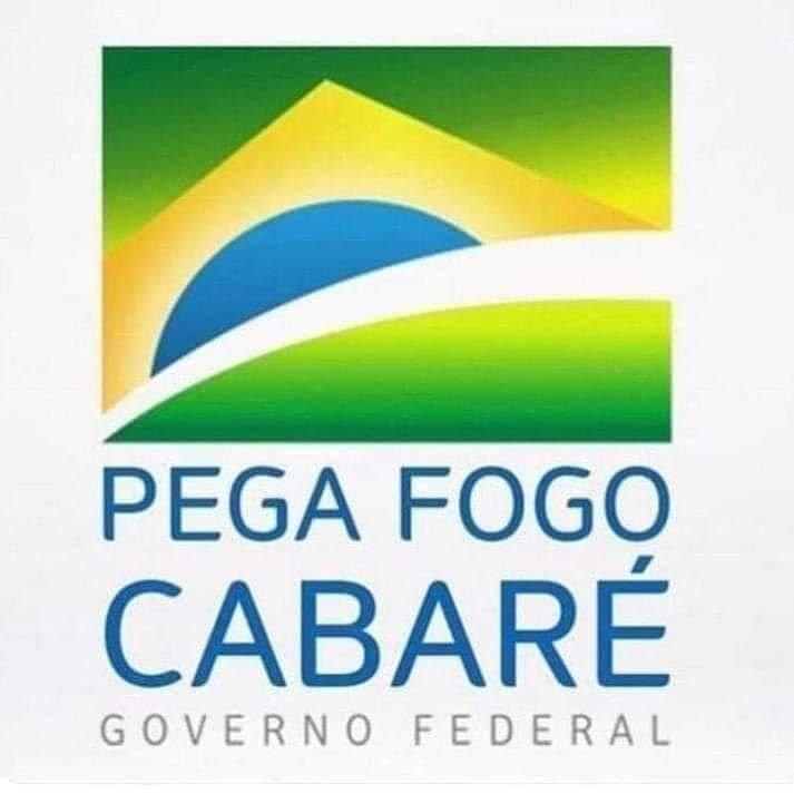 Resultado de imagem para pega fogo cabaré governo do brasil