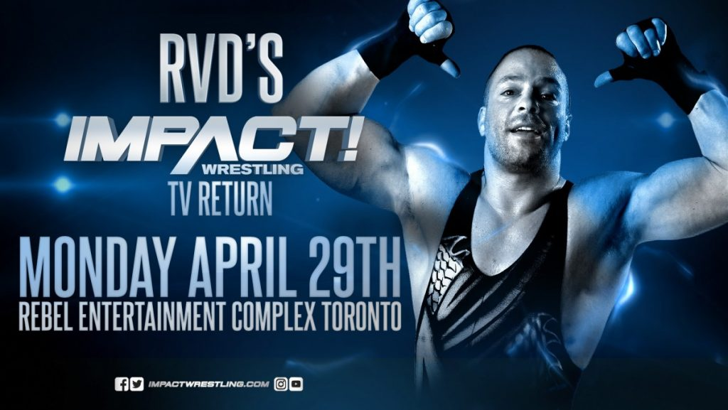 Impact Wrestling Spoilers From Toronto: Rob Van Dam Returns, Rebellion Fallout, Michael Elgin, More
