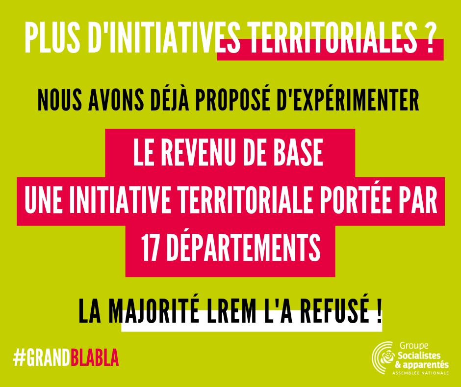 """Le Président de la République souhaite une """"différenciation"""" territoriale ? Mais la majorité #LREM a refusé l'expérimentation du #RevenuDeBase que les @socialistesAN proposaient à partir d'une initiative territoriale portée par 17 départements ! #GrandBlabla"""