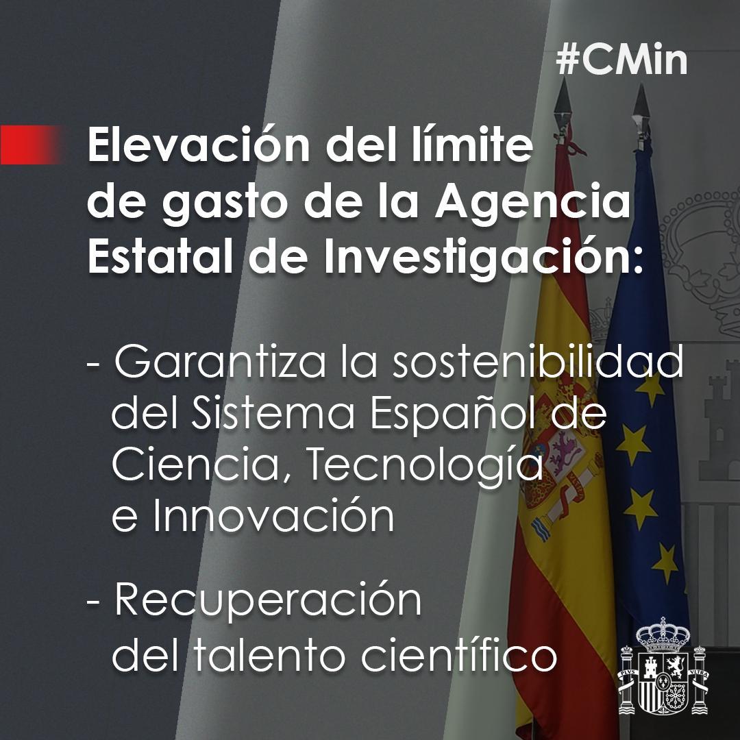 El #CMin eleva los límites de gasto para la Agencia Estatal de Investigación para la convocatoria de #ayudas de I+D+I. 🔺Garantizar sostenibilidad del Sistema de Ciencia, Tecnología e Innovación 🔺Cubrir necesidades para el óptimo desarrollo de proyectos, recuperar talento, etc.