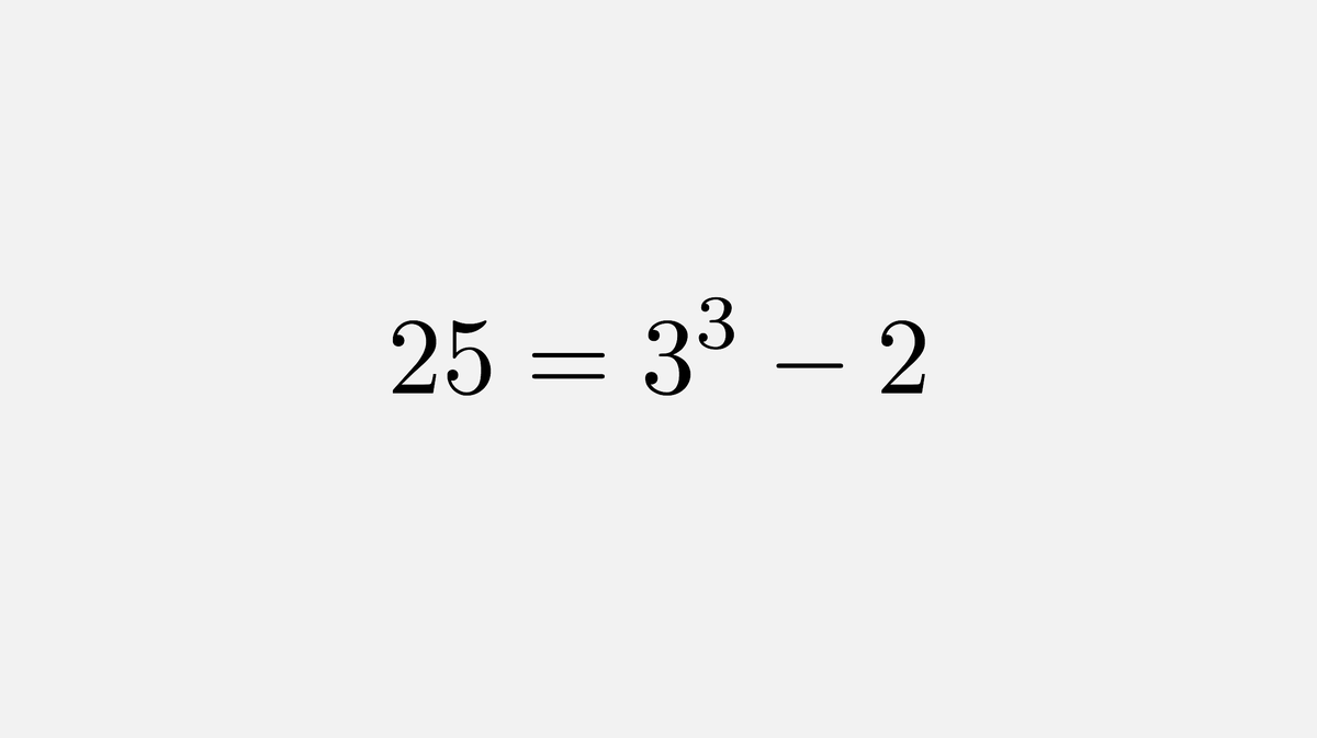 Pierre de Fermat asserted correctly, without proving, that 25 is the only square that is 2 less than a cube.