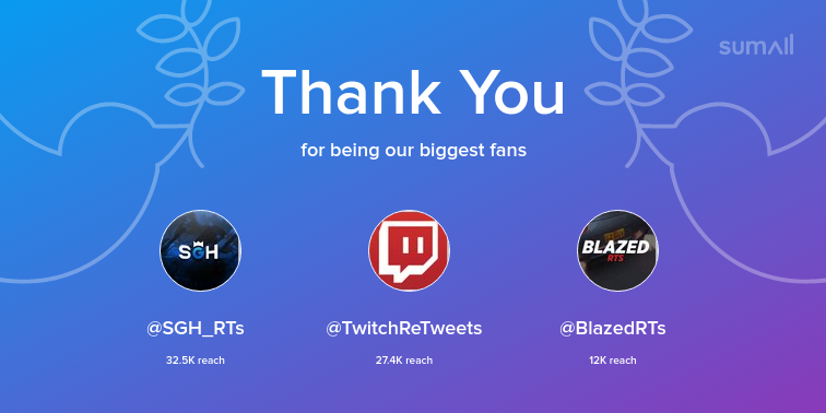 Our biggest fans this week: @SGH_RTs, @TwitchReTweets, @BlazedRTs. Thank you! via https://sumall.com/thankyou?utm_source=twitter&utm_medium=publishing&utm_campaign=thank_you_tweet&utm_content=text_and_media&utm_term=bc8453955cb11a48f047ad6c…