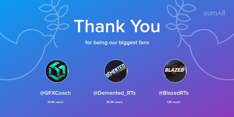Our biggest fans this week: @GFXCoach, @Demented_RTs, @BlazedRTs. Thank you! via https://sumall.com/thankyou?utm_source=twitter&utm_medium=publishing&utm_campaign=thank_you_tweet&utm_content=text_and_media&utm_term=2224f371a5e21df74c9ab41d…