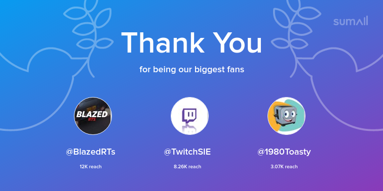 Our biggest fans this week: @BlazedRTs, @TwitchSIE, @1980Toasty. Thank you! via https://sumall.com/thankyou?utm_source=twitter&utm_medium=publishing&utm_campaign=thank_you_tweet&utm_content=text_and_media&utm_term=e921bea39b5edcd65d45ca82…