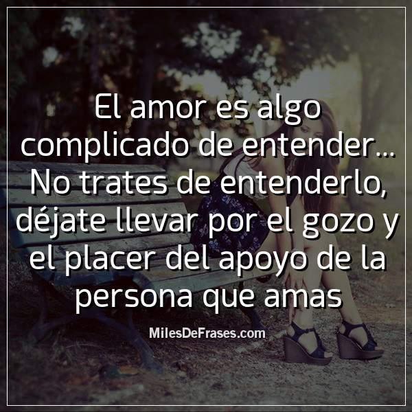 Twitter पर Frases En Imágenes El Amor Es Algo Complicado