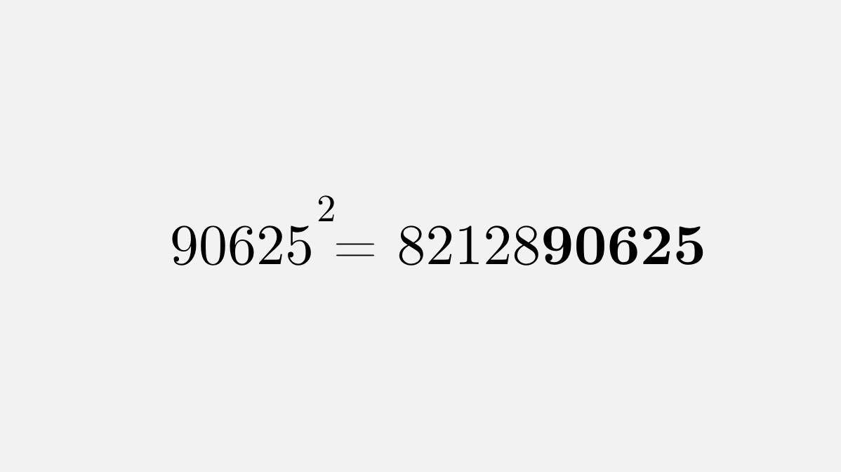 90625 is the only 5-digit automorphic number not beginning with a 0 - its square ends in the same digits