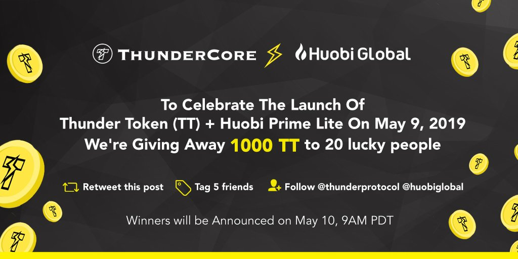 To celebrate the launch of Thunder Token $TT + Huobi Prime Lite on May 9, 2019, were giving away 1000 Thunder Tokens to 20 lucky people. Winners will be announced on May 10. ✅ Retweet this post ❤️ Like this post ➕ follow @ThunderProtocol and @HuobiGlobal ✅ Tag 5 Friends