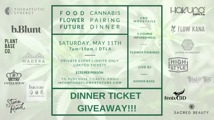 RT + Follow us to #win 2 tickets to, Food Flower Future's Cannabis Infused Dinner on May 11th in DTLA!  A private by invite only event, 21+, follow us @foodflowerfuture on IG