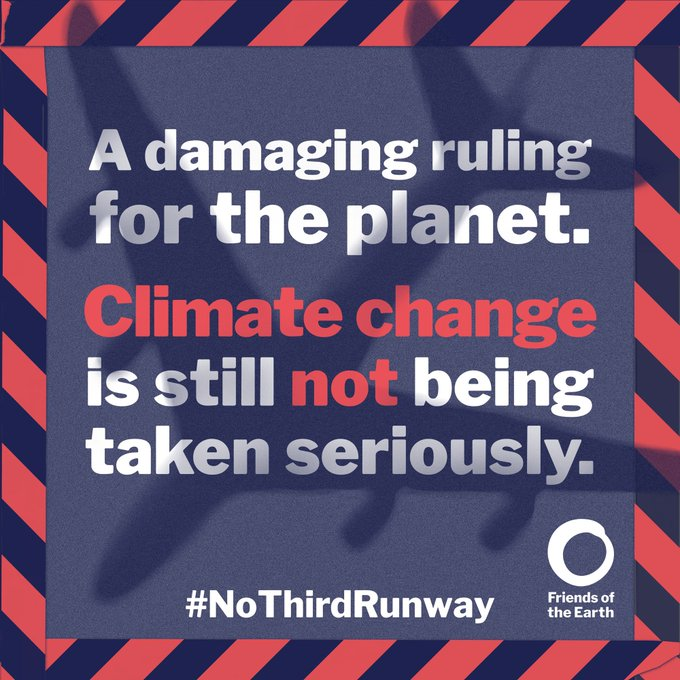 "Graphic saying ""A damaging ruling for the planet. Climate change is still not being taken seriously."" #NoThirdRunway"