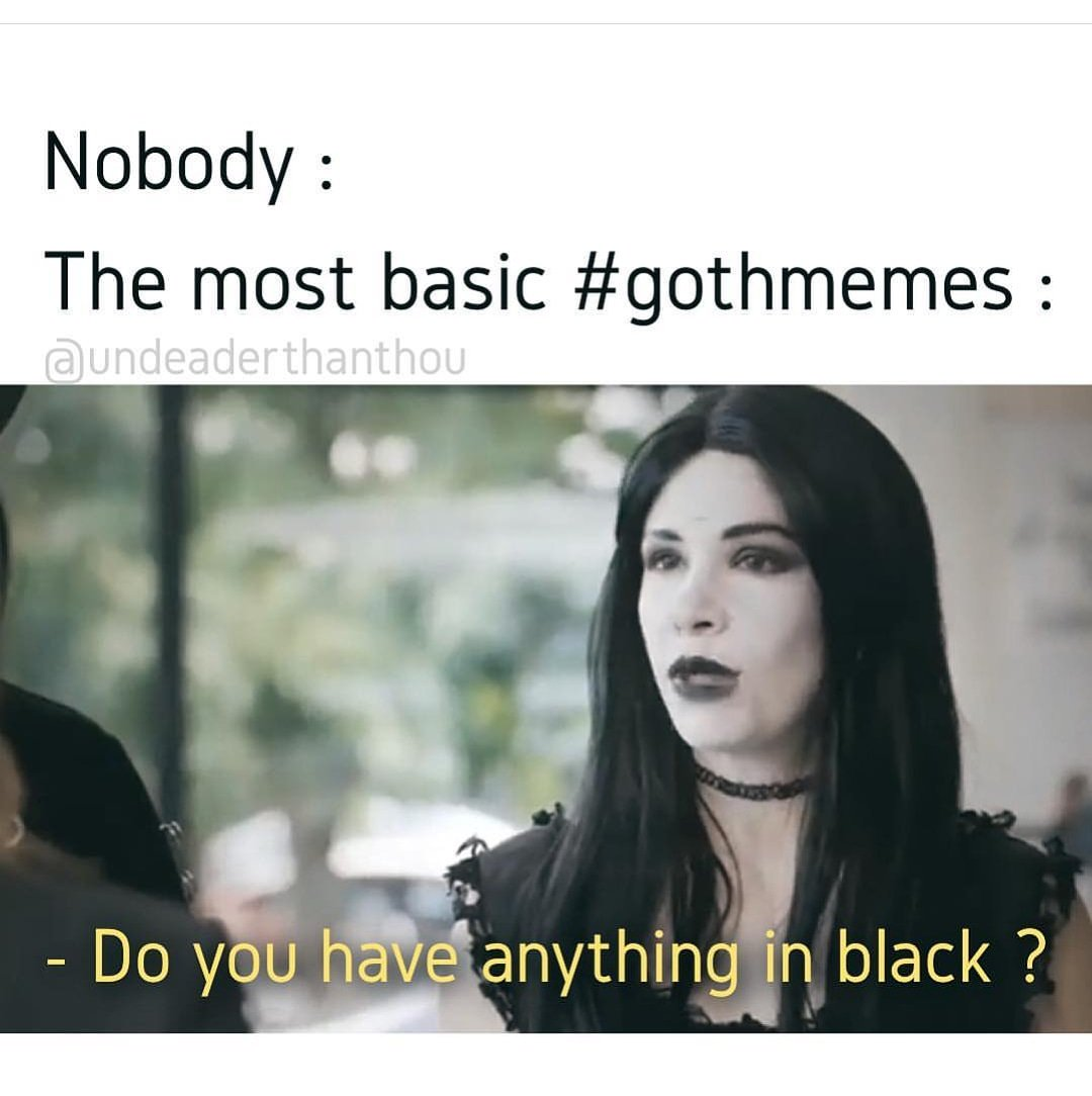 Goth Memes Memes Gifs Imgflip