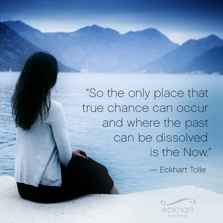 Eckhart Tolle On Twitter So The Only Place That True