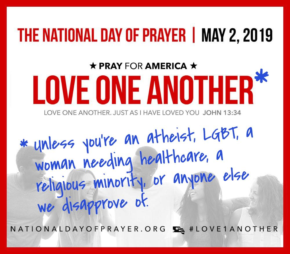 Hey @NatlPrayer, we took the liberty of correcting your #Love1Another post for the #NationalDayofPrayer. Wouldn't want you to get in trouble for deceptive advertising. #NationalDayofReason