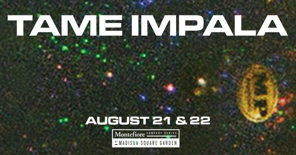 Tickets for Madison Square Garden, August 22 - on sale now. go.msg.com/TameImpala2