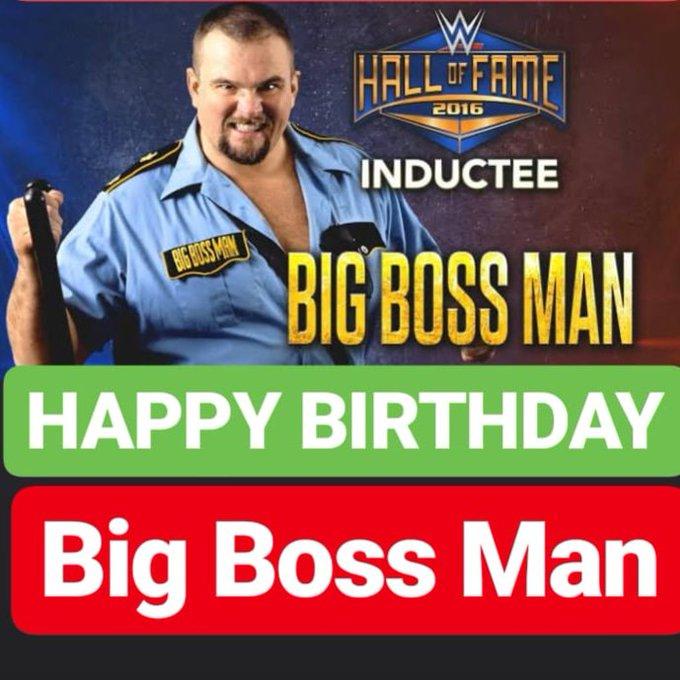HAPPY BIRTHDAY Big Boss Man