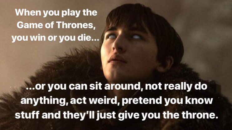 RT @suppeIsa: @GameOfThrones #TheFinalEpisode Bran's plan to win the Game of Thrones: https://t.co/FCoE8W9hBy