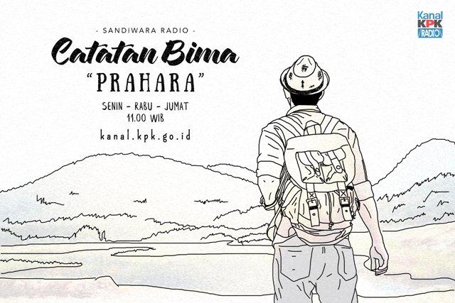 Simak skr #SandiwaraRadio terbaru @kanal_KPK 'Catatan Bima' 'Prahara' Bag.9 di kanal.kpk.go.id @KPK_RI