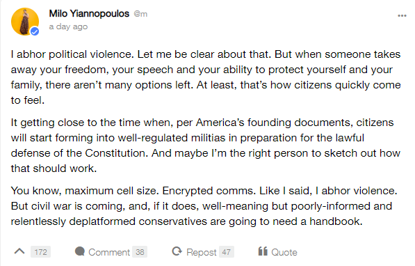 Brit Milo Yiannopoulos believes that he's the guy to organize the next civil war/violent overthrow of the US government.  Discussed the use of terror cells, etc.