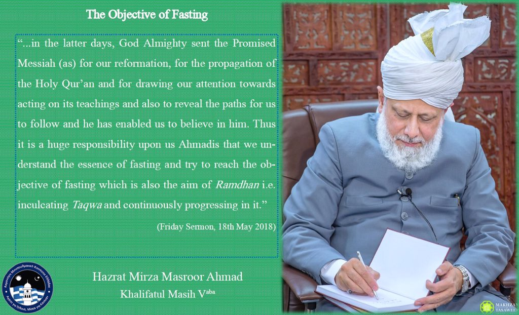 """...it is a huge responsibility upon us Ahmadis that we understand the essence of fasting and try to reach the objective of fasting which is also the aim of Ramdhan i.e. inculcating Taqwa and continuously progressing in it.""  #ramadan  #Islam #ahmadiyya  #caliphofthemessiah"