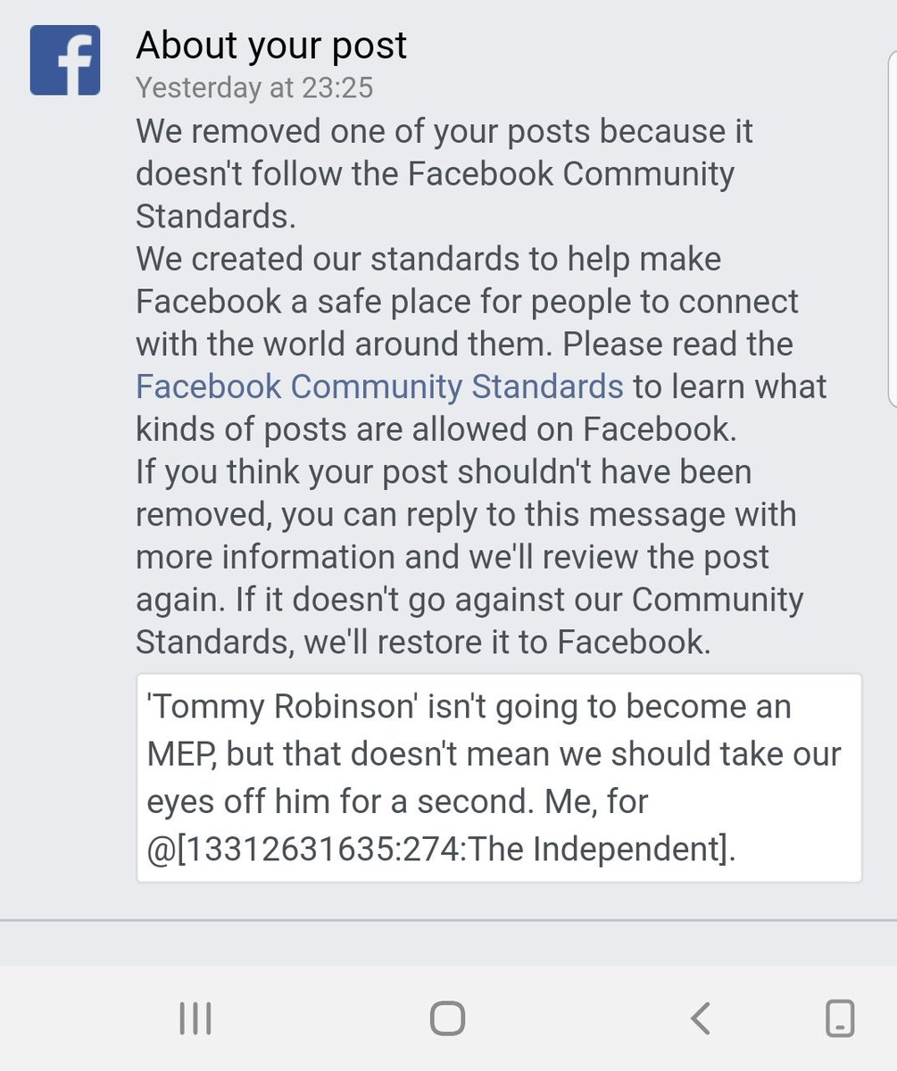 WTF @Facebook? Someone reported my @Independent article about 'Tommy Robinson' running for MEP and you deleted it for going against 'Community Standards'? What a joke!