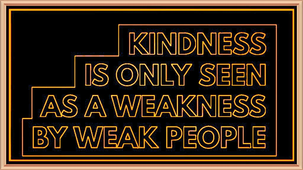 Kindness is only seen as...  #SaturdayMorning #quote<br>http://pic.twitter.com/GImwWtBNxx